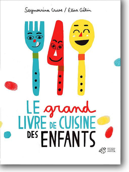 LE_grand_livre_de_cuisine_des_enfants_Cruse_Gehin_Noel_2014